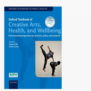 Clift & Camic Oxford Textbook of Creative Arts, Health, and Wellbeing: