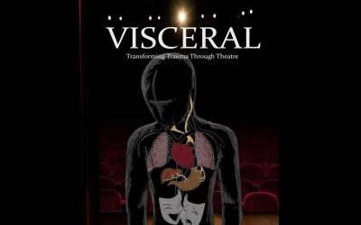 Visceral: Transforming trauma through theatre